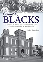 Built by Blacks:: African American Architecture and Neighborhoods in Richmond