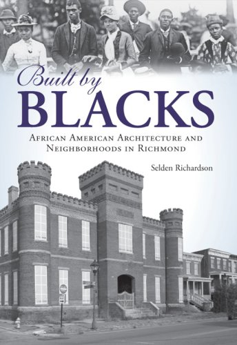 Search : Built by Blacks: African American Architecture and Neighborhoods in Richmond (American Heritage)