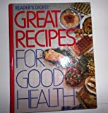 Great Recipes for Good Health, Reader's Digest Editors, 0895773066