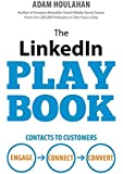 The Linkedin Playbook: Contacts to Customers. Engage. Connect. Convert.