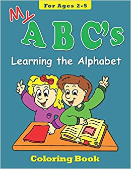 My ABC\'s Coloring Book for Ages 2-5: Learning the Alphabet (Coloring ...