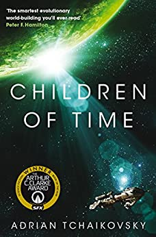 Children of Time: Winner of the 2016 Arthur C. Clarke Award by [Tchaikovsky, Adrian]