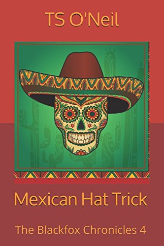 Download Mexican Hat Trick (The Blackfox Chronicles) pdf epub