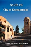 Santa Fe City of Enchantment, David Vokac and Joan Vokac, 0930743199