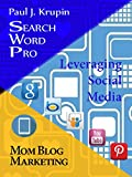 Mom Blog Marketing - Search Word Pro: Leveraging Social Media