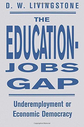 The Education-Jobs Gap: Underemployment Or Economic Democracy?
