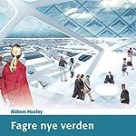 Fagre nye verden [Brave New World] | Aldous Huxley