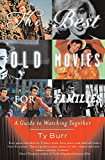 The Best Old Movies for Families: A Guide to Watching Together (English Edition)