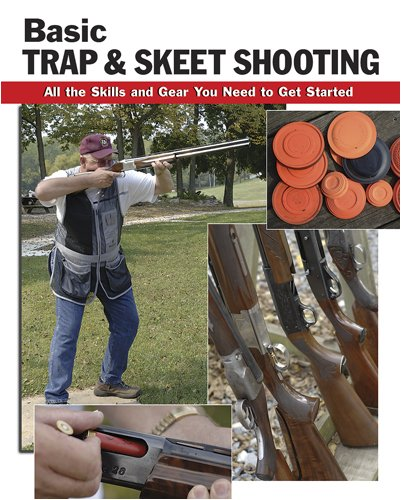 (Basic Trap & Skeet Shooting: All the Skills and Gear You Need to Get Started (How To Basics) )