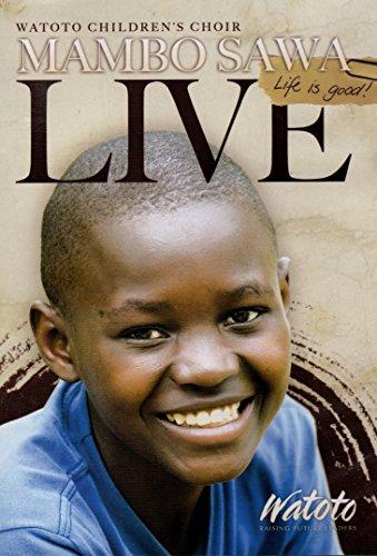 Watoto Children's Choir MAMBO SAWA Life is Good LIVE -  DVD