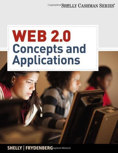 Web 2.0: Concepts and Applications (Shelly Cashman) 1st (first) Edition by Shelly, Gary B., Frydenberg, Mark (2010)