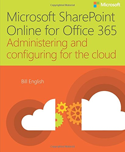 Microsoft SharePoint Online for Office 365: Administering and configuring for the cloud (IT Best Practices - Microsoft Press) (Best Cloud Office Suite)