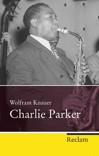 - Charlie Parker (Reclam Taschenbuch) (German Edition)