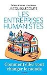 Les Entreprises humanistes par Lecomte