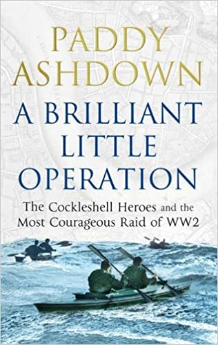 Book A Brilliant Little Operation: The Cockleshell Heroes and the Most Courageous Raid of World War 2