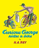 Curious George Rides a Bike, Margret Rey and H. A. Rey, 0881039934