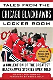 img - for Tales from the Chicago Blackhawks Locker Room: A Collection of the Greatest Blackhawks Stories Ever Told book / textbook / text book