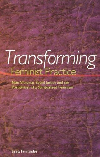 Transforming Feminist Practice: Non-Violence, Social...