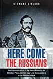 img - for Here Come the Russians: The Diplomatic Visits to the United States by the Ministers Plenipotentiary (and Later Ambassadors) of the Russian Empire book / textbook / text book