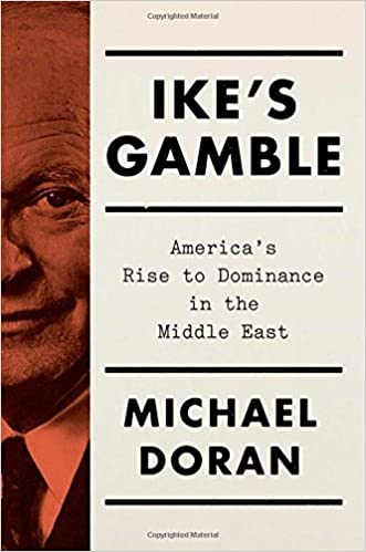 Doran – Ike's Gamble: America's Rise to Dominance in the Middle East