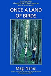 Once a Land of Birds: Volume 1 (Cry of the Kiwi: A Family's New Zealand Adventure) by Magi Nams (2015-03-31)
