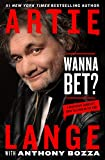 Book cover from Wanna Bet?: A Degenerate Gamblers Guide to Living on the Edge by Artie Lange