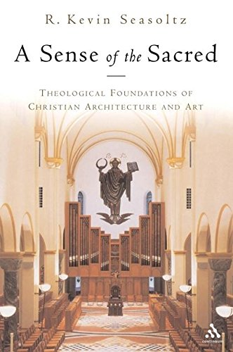 A Sense of the Sacred: Theological Foundations of Christian Architecture and Art ebook