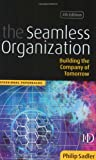 The Seamless Organization, Philip Sadler, 0749434570