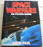 Space Warfare and Strategic Defense, David Pahl, 0671089250