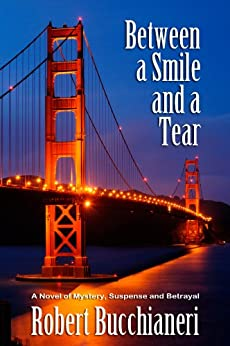 Between a Smile and a Tear (A Crime Thriller) by [Bucchianeri, Robert]