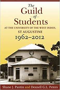 The Guild of Students at the University of the West Indies, St Augustine, 1962-2012