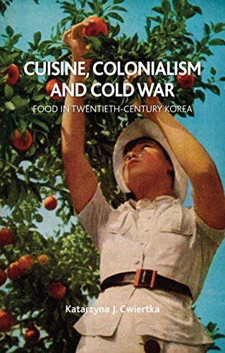 Cuisine, Colonialism and Cold War: Food in Twentieth-Century Korea by Katarzyna J. Cwiertka