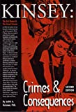 Kinsey : Crimes and Consequences: the Red Queen and the Grand Scheme, Reisman, Judith A., 0966662415
