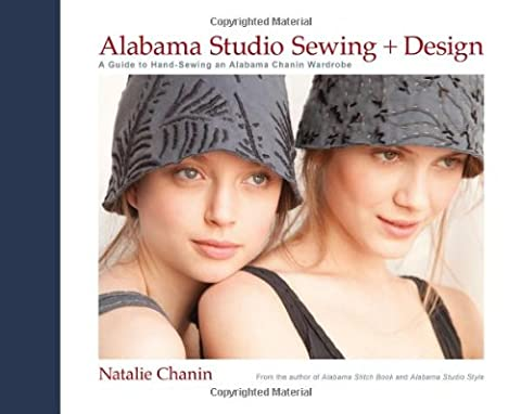 Alabama Studio Sewing + Design: A Guide to Hand-Sewing an Alabama Chanin Wardrobe (Whatever You Do Be A Good One)