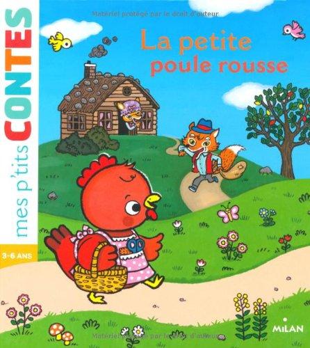 Mes p'tits contes<br /> La petite poule rousse