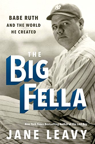 The Big Fella: Babe Ruth and the World He Created (Cooperstown Red Player)