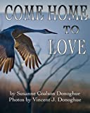 img - for Come Home to Love book / textbook / text book