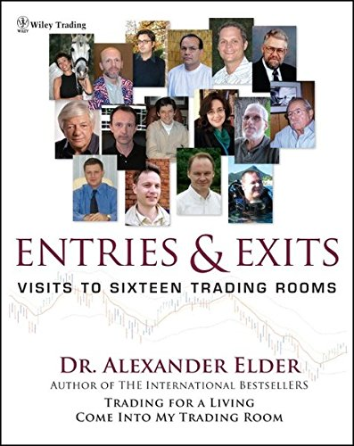 Entries & Exits: Visits to 16 Trading Rooms (Wiley Trading)