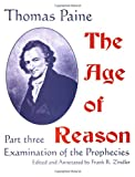 The Age of Reason Pt. 3 : Examination of the Prophecies, Paine, Thomas, 0910309701