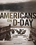 The Americans on D-Day, Martin K. A. Morgan, 0760346208