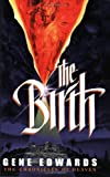 The Birth, Gene Edwards, 0940232960