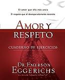 Amor y Respeto: Cuaderno de Ejercicios (Spanish Edition)