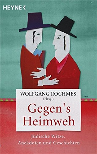 Gegen's Heimweh: Jüdische Witze, Anekdoten und Geschichten
