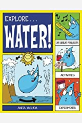Explore Water!: 25 Great Projects, Activities, Experiments (Explore Your World) Kindle Edition