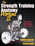 the strength training anatomy workout volume ii 2 by frederic delavier michael gundill 2012