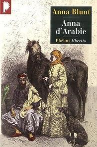 Anna d'Arabie : La cavalière du désert (1878-1879) par Anna Blunt