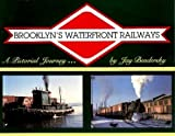 Brooklyn's Waterfront Railways, Bendersky, Jay, 0962023701