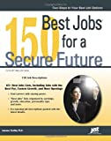 150 Best Jobs for a Secure Future (JIST's Best Jobs)