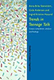 Trends in Teenage Talk : Corpus Compilation, Analysis and Findings, Stenstrom, Anna-Brita and Andersen, Gisle, 1588112527