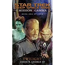 Mission Gamma: Book One: Twilight (Star Trek: Deep Space Nine 1)